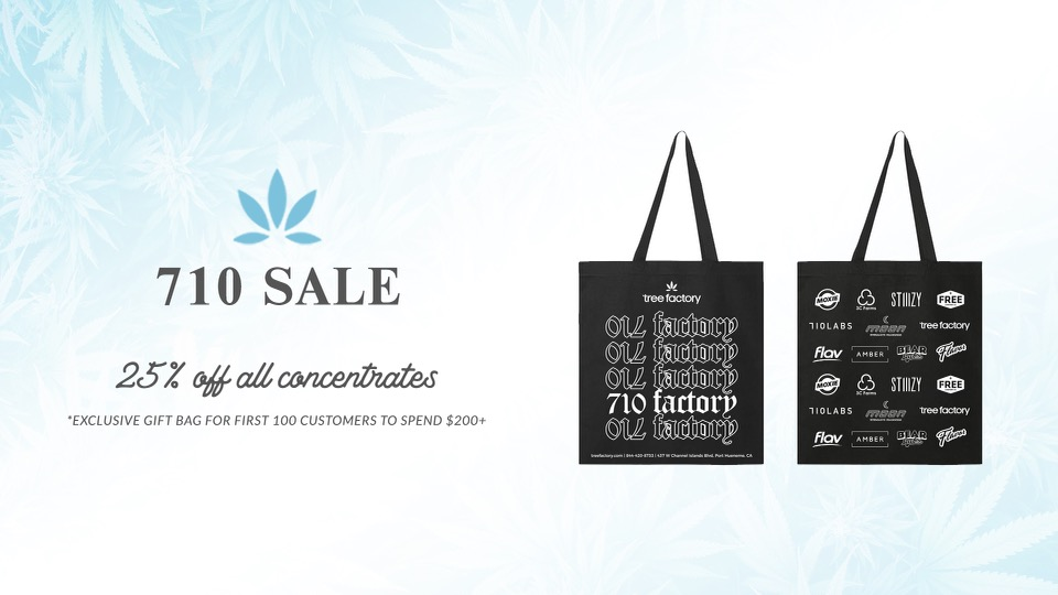 Tree Factory 710 Sale: 25% Off All Concentrates + Exclusive Gift Bag For First 100 Customers That Spend $200 or More