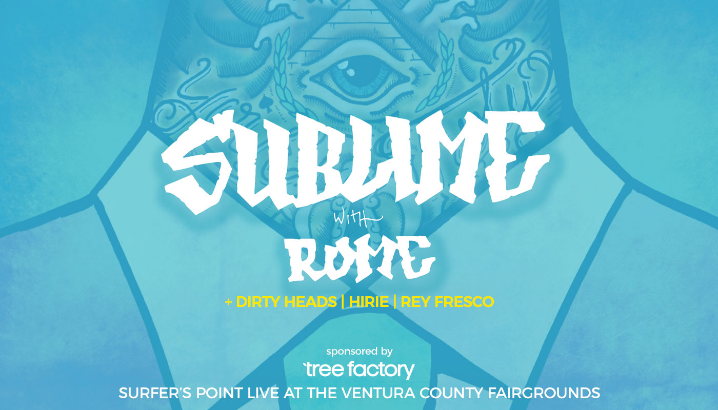 Sublime With Rome Set To Perform At Ventura County Fairgrounds w/ Dirty Heads, HIRIE, and More